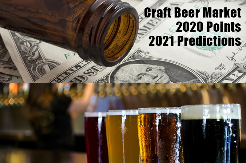 Craft Beer Market 2020 Points and 2021 Predictions